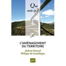 L' aménagement du territoire / Jérôme Monod, Philippe de Castelbajac | Monod, Jérôme (1930-2016). Auteur